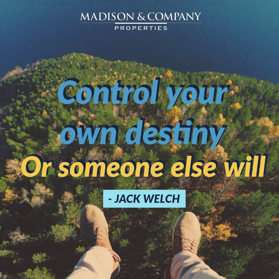 Madison Company On Twitter Control Your Own Destiny Or Someone