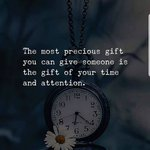 Your most precious gift is your time.