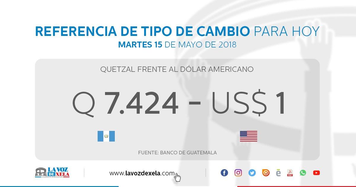 Eldato Lavozdexela Referencia De Tipo Cambio Para Hoy Quetzal Fe A Dólar Americanopic Twitter 5lhoobpzbe