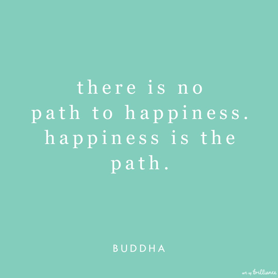 Andy Cope On Twitter There Is No Path To Happiness Happiness Is