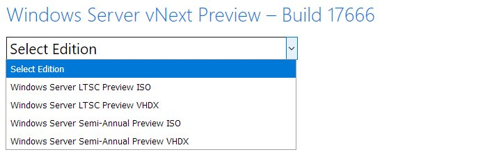 Windows Server vNext Preview - Build 17666 - Hỏi & Đáp về Computer