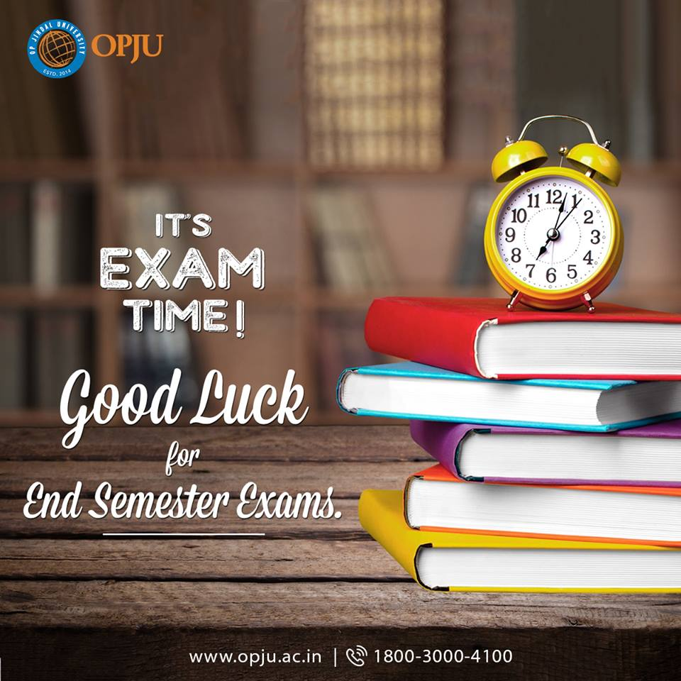 Good luck to all our students! Keep calm and do well.  #Examtime #Endsemesterexam #OPJU <br>http://pic.twitter.com/XbRsHHy84r