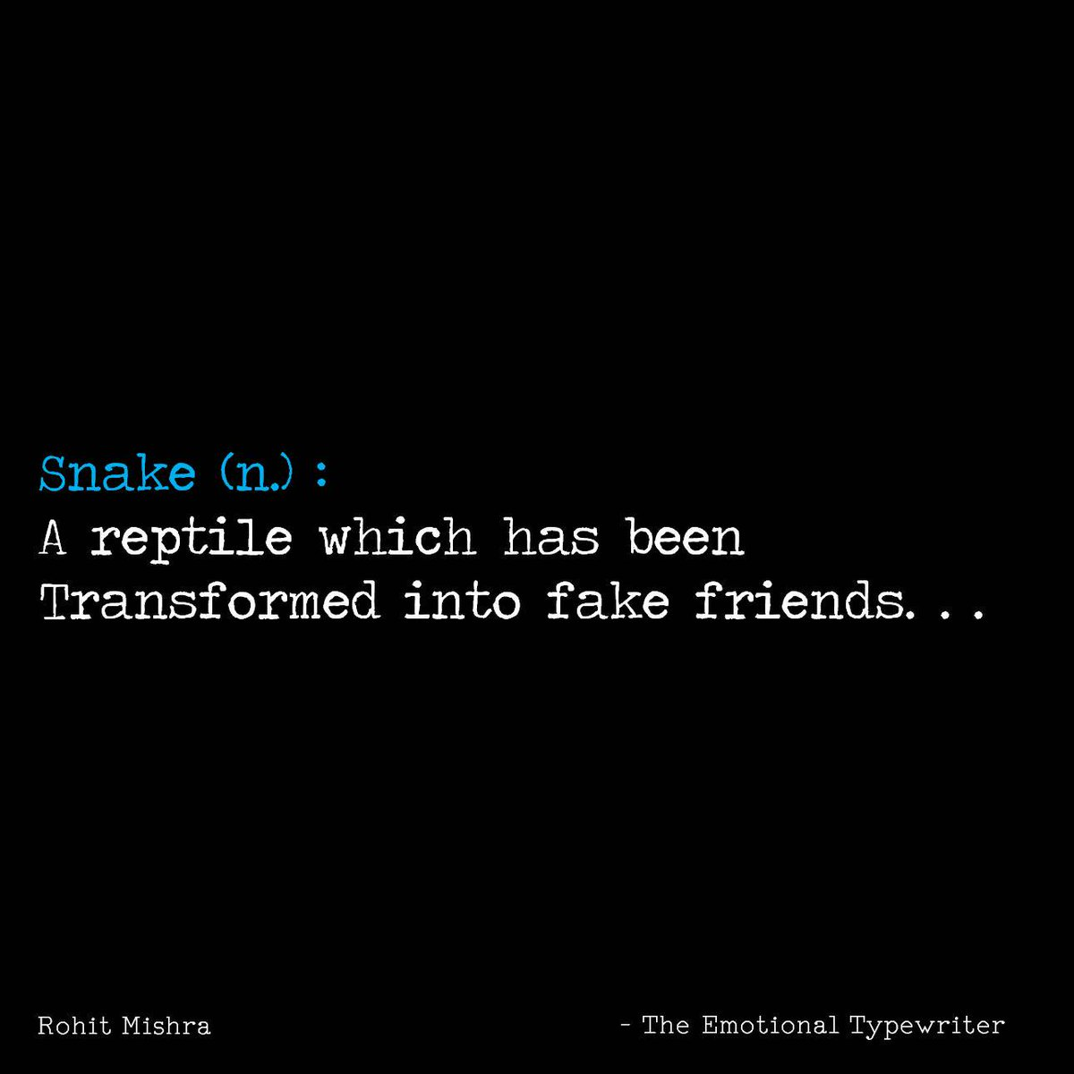Emotionaltypewriter On Twitter Snake Fakefriends Tet