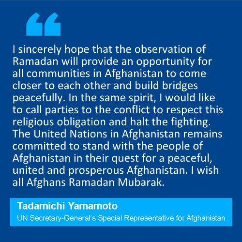 Ramadan Mubarak. — UN #AFG envoy Tadamichi Yamamoto on the occasion of #Ramadan. Full statement: bit.ly/2rSeqGD.