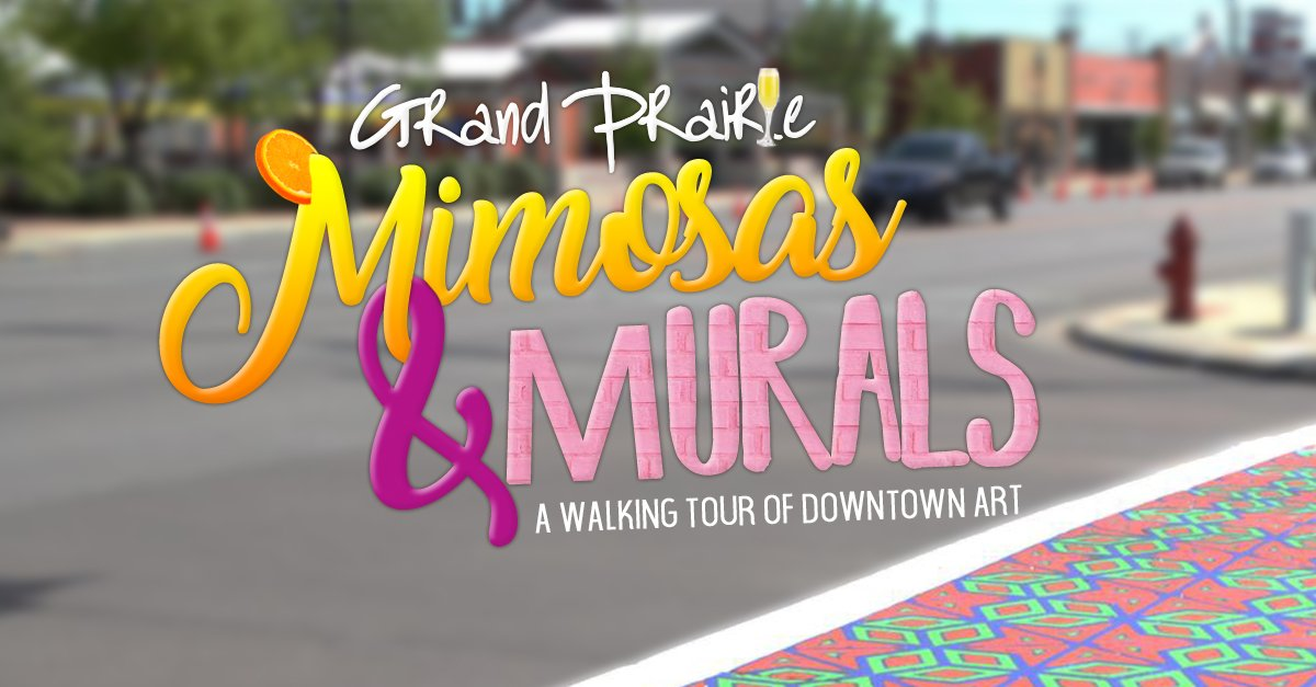 Grand Prairie TX on Twitter Join us for Mimosas Murals a sip