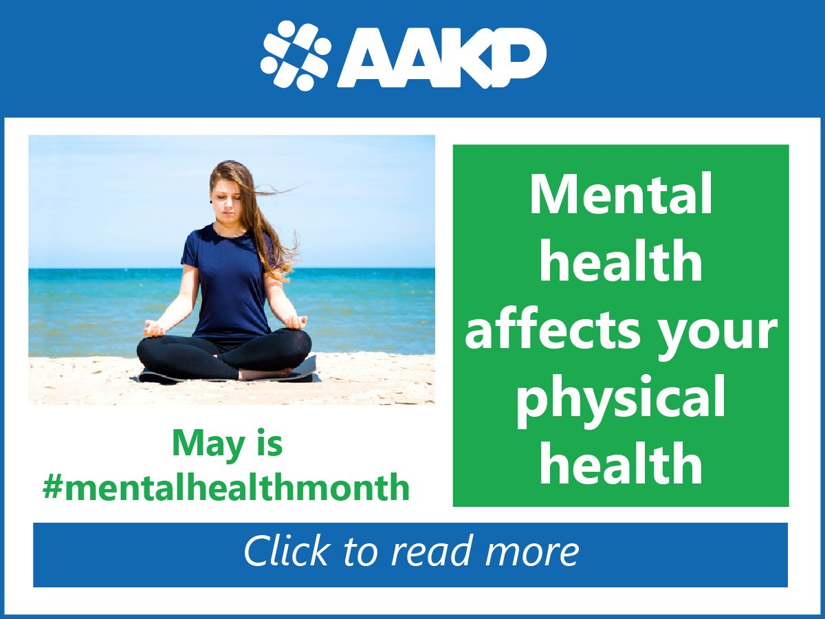 American Association Of Kidney Patients On Twitter May Is Mentalhealthmonth It S Common For People With Chronic Kidney Disease Ckd And Their Care Partners To Experience Mental Health Conditions As A Result