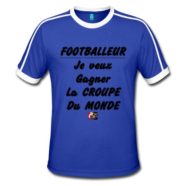 FOOTBALLEUR JE VEUX GAGNER LA CROUPE DU MONDE, cadeau à offrir ici :https://shop.spreadshirt.fr/jeux-de-mots-francois-ville/129392065?q=I129392065#OMAtletico #Ocampos #Zambo #OMATH #Griezmann #Payet #BounaSarr #ValèreGermain #OMATL #GroupamaStadium #football #punchline #parodie #slogan #humour #citation #jeuxdemots #tshirt #proverbe  - FestivalFocus