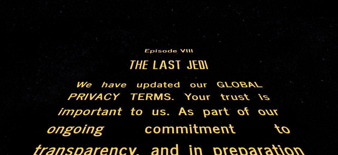 The Last Jedi: We have updated our GLOBAL PRIVACY TERMS...