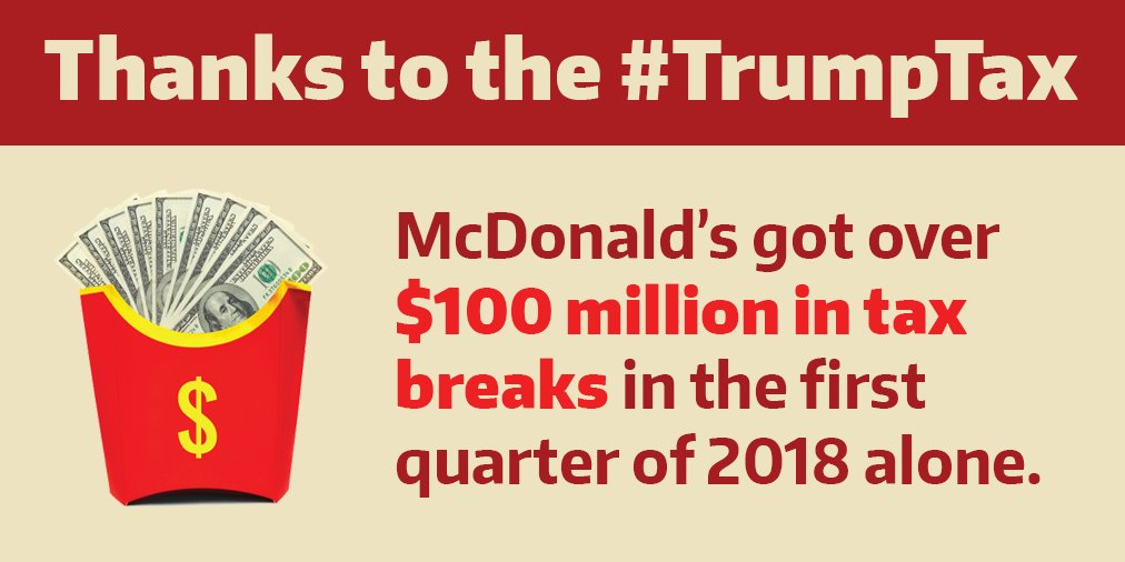 .@McDonalds got $100 million in tax breaks from the #TrumpTax, but they still refuse to pay their workers a living wage.  It&#39;s wrong. Workers are being left behind while wealthy corporate investors are raking in the benefits. #RepealTheTrumpTax<br>http://pic.twitter.com/H7LFJRKlre