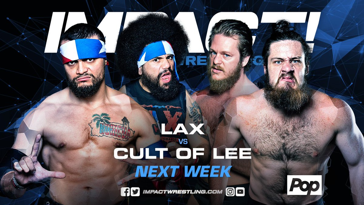 NEXT WEEK - will @Ortiz5150s and @SantanaLAX slide continue as they face @TLee910 and @calebkonley?   Its LAX vs. The Cult of Lee! #IMPACTonPop