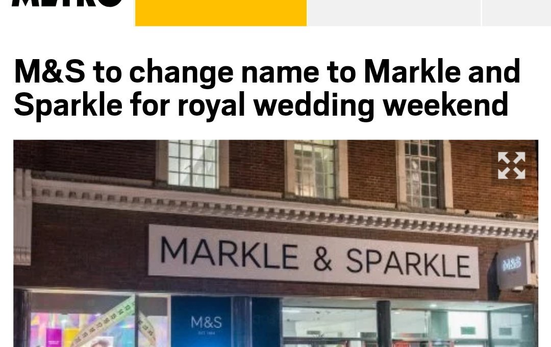 news: M&S to change name to Markle and Sparkle for royal wedding weekend