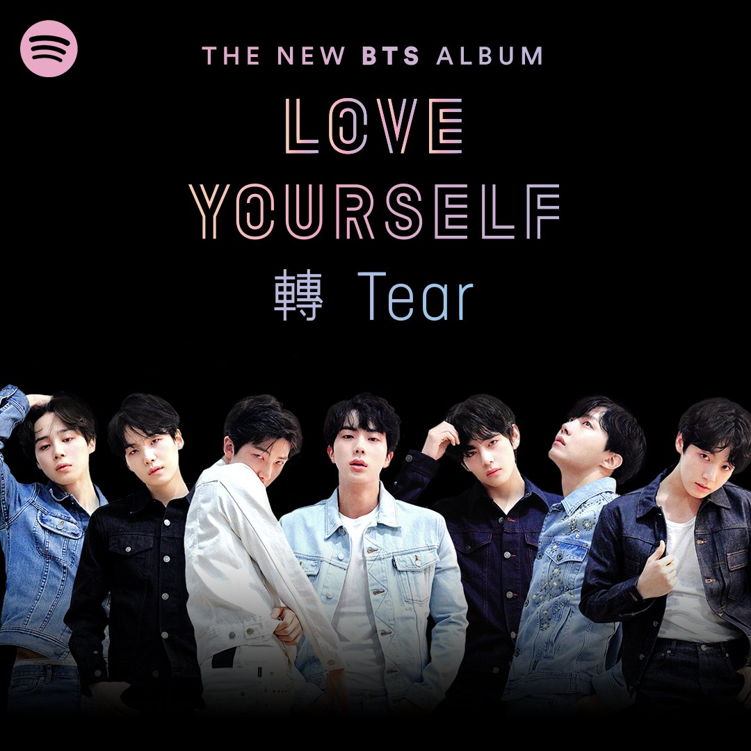 The new @BTS_twt album is here! Stream Love Yourself 轉  'Tear' now #BTSxSpotify https://t.co/EghThQaioX