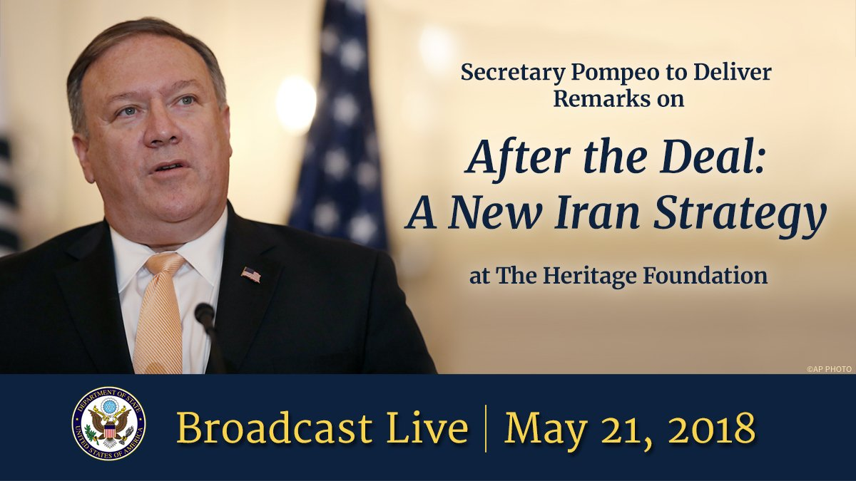".@SecPompeo will deliver his first major foreign policy address as Secretary of State on ""After the Deal: A New #Iran Strategy"" at @Heritage on Monday, May 21 at 9am EDT.  go.usa.gov/xQPpU"