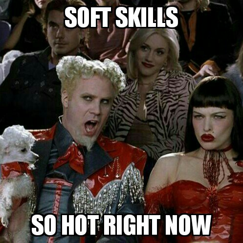 Image result for soft skills meme