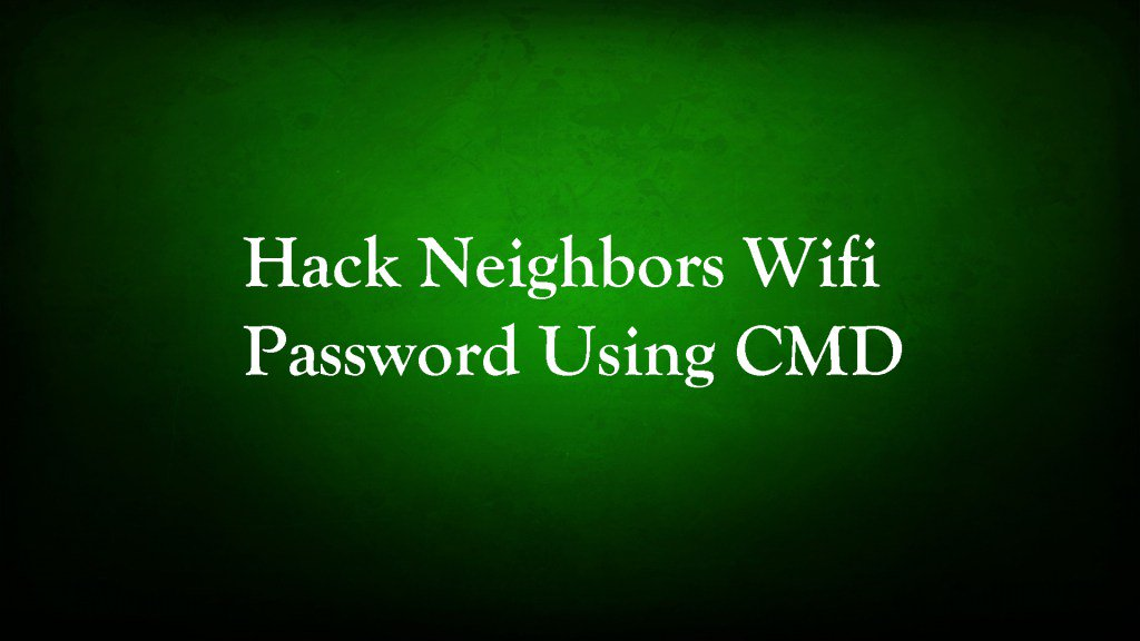 How to hack neighbors wifi password using cmd | 5 Ways To
