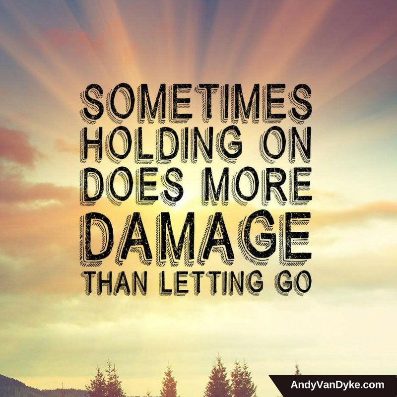 Andy Vandyke On Twitter Sometimes Holding On Does More Damage Than