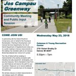 Jos Campau Greenway community meeting this Wednesday 5:30-7pm. City upgrading existing path from W Vernor to Larned & connecting to RiverWalk