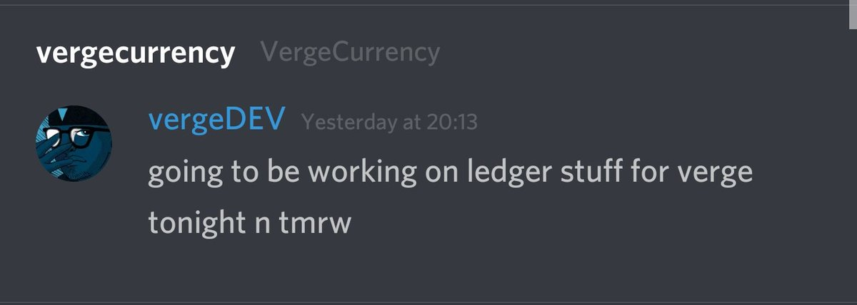 There you have it from @justinvendetta in the discord group  Looks like @LedgerHQ  will be supporting @vergecurrency soon  Finally have a reason to buy one  $Xvg #Verge #Vergefam #Xvg <br>http://pic.twitter.com/k13LIHEj7R