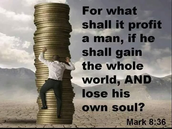 """Surestonjaja777 on Twitter: """"Mark 8:36 For what shall it profit a man, if he shall gain the whole world, and lose his own soul?… """""""