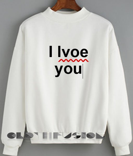 69e6645bc719b7 ... this Unisex Crewneck I Love You Typo Sweater Desi ... https://www. clothfusion.com/product/unisex-crewneck-i-love-you-typo-sweater-design- clothfusion/ ...