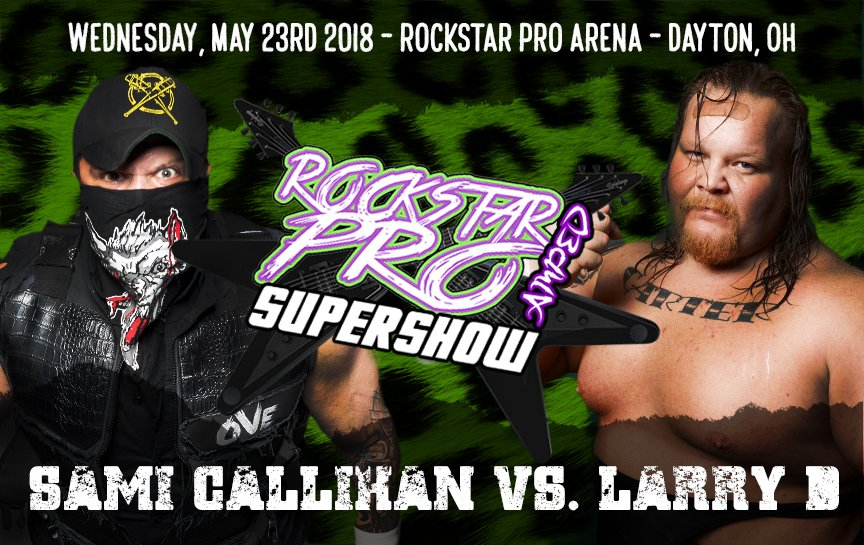 BREAKING/SHARE:    Signed for this WEDNESDAYS #RockstarPRO SUPERSHOW!    #TheDRAW Sami Callihan Vs. Legendary Larry D!  TICKETS ONLY $6 BUCKS AT THE DOOR!  #SellOutDAYTON