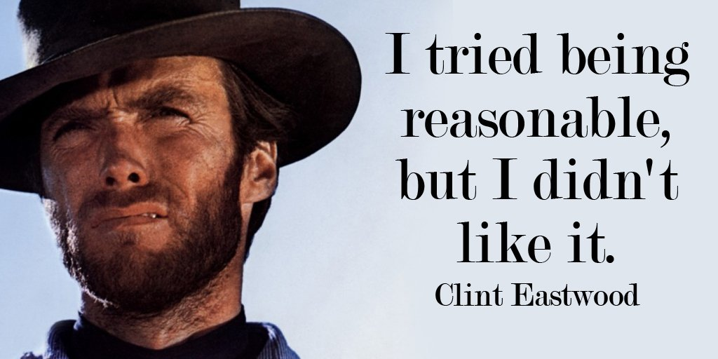 I tried being reasonable, but I didn&#39;t like it. - Clint Eastwood #quote #inspiration #HypnosisFirst<br>http://pic.twitter.com/4vSptJrO2w