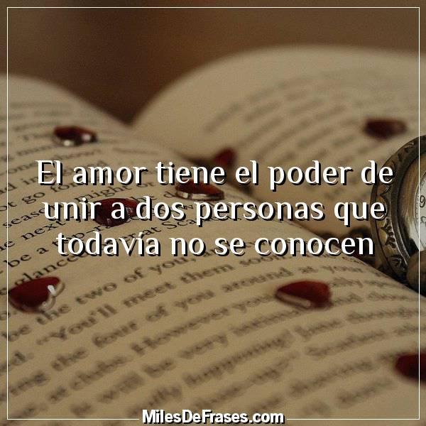 Frases En Imágenes On Twitter El Amor Tiene El Poder De