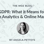 GDPR: What it Means for Google Analytics & Online Marketing  https://t.co/XdV8nonHLO by @AngelaPetteys