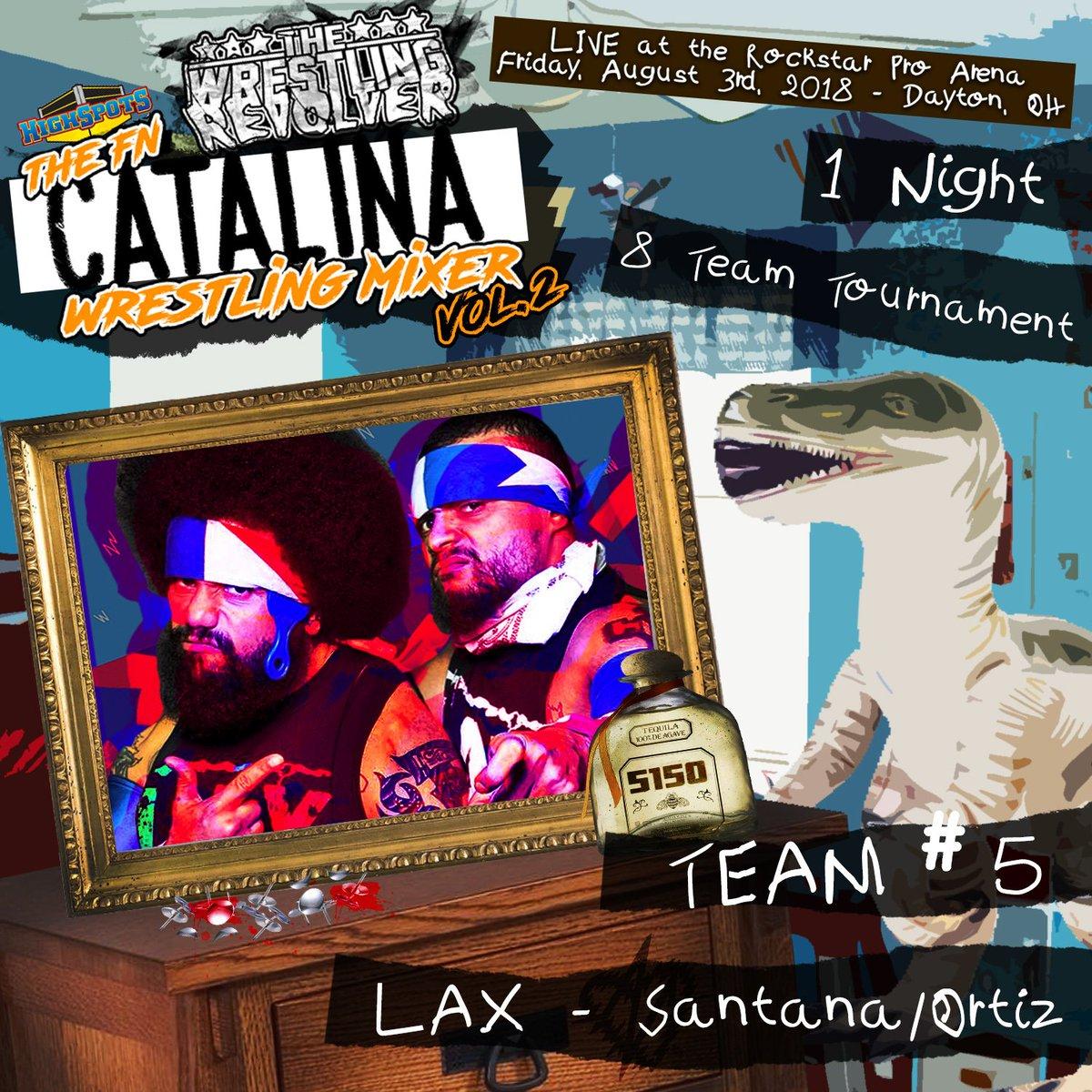 🔥🔥BREAKING/GET 50 RTs🔥🔥      (TEAM #5 signed for 8/3/18 #CatalinaWrestlingMixer Volume 2)       Former @IMPACTWRESTLING Tag Team Champions - LAX Santana & Ortiz!  TICKETS GO ON SALE TONIGHT - 5/21 at 8PM(est) ProWrestlingRevolver.com