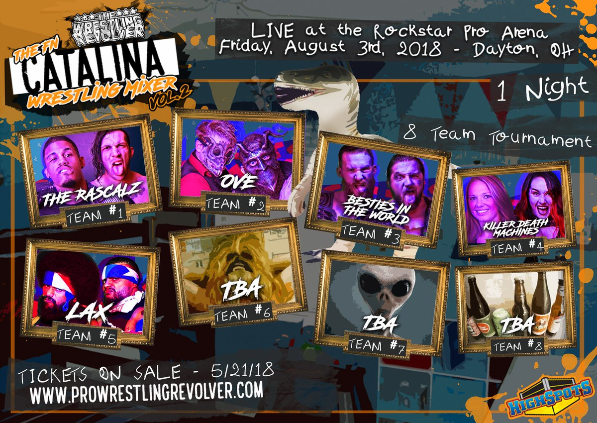 🔥🎟TICKET ALERT🎟🔥      TICKETS go on SALE in less than 10MIN at 8PM(est)  Dayton, OH  8/3 - The FN #CatalinaWrestlingMixer VOLUME 2!      1 Night, 8 Team Tournament!  GET TICKETS WHILE YOU CAN - THIS WILL SELL OUT! ProWrestlingRevolver.com