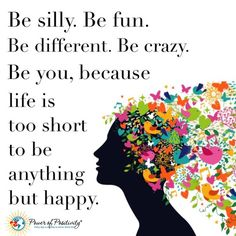 Be Happy  Life is too short to be anything else.  #RadicalSelfCare #Happiness  #MondayMotivation