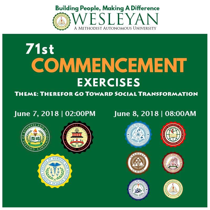 Wesleyan University Philippines On Twitter Look 71st Commencement Exercises Schedule Of Wesleyan University Philippines June 7 2018 02 00pm University Gymnasium Cba Ccje Conams June 8 2018 08 00am
