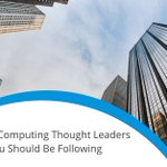 ICYMI: 6 #cloud computing thought-leaders who have shaped the way business is done today that you should follow: @djboulia @dancberg @ab415 @chipchilders @timoelliott & Saiprashanth Reddy Venumbaka. Who do you think deserves to be on this list? DM us. https://t.co/lYP8xp8V5L