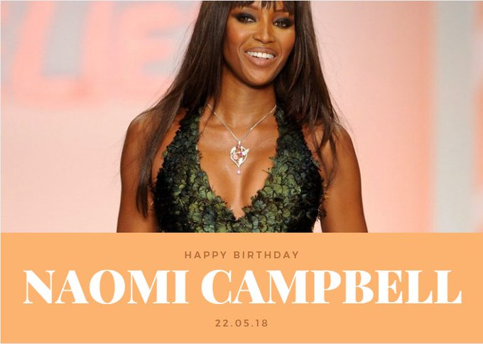 Happy birthday to British model, actress, and singer, Naomi Campbell