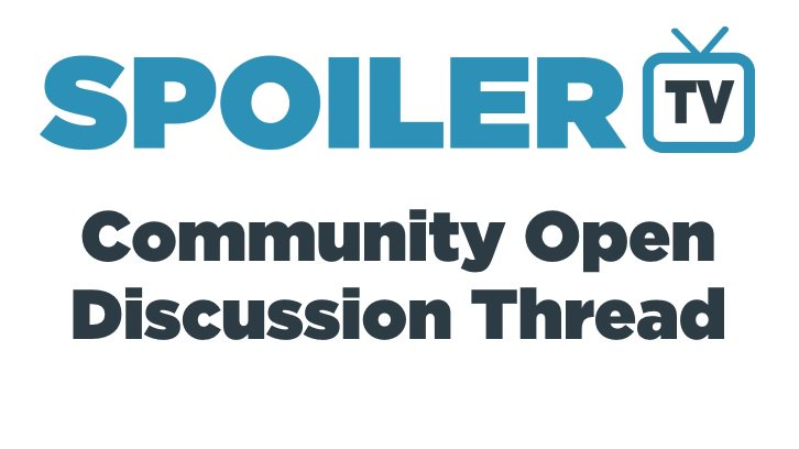 The Daily SpoilerTV Community Open Discussion Thread - 22nd May 2018 (Posted: 2018-05-22 03:00:50)  spoilertv.com/2018/05/the-da…