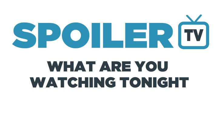POLL : What are you watching Tonight? - 22nd May 2018 (Posted: 2018-05-22 04:00:56)  spoilertv.com/2018/05/poll-w…