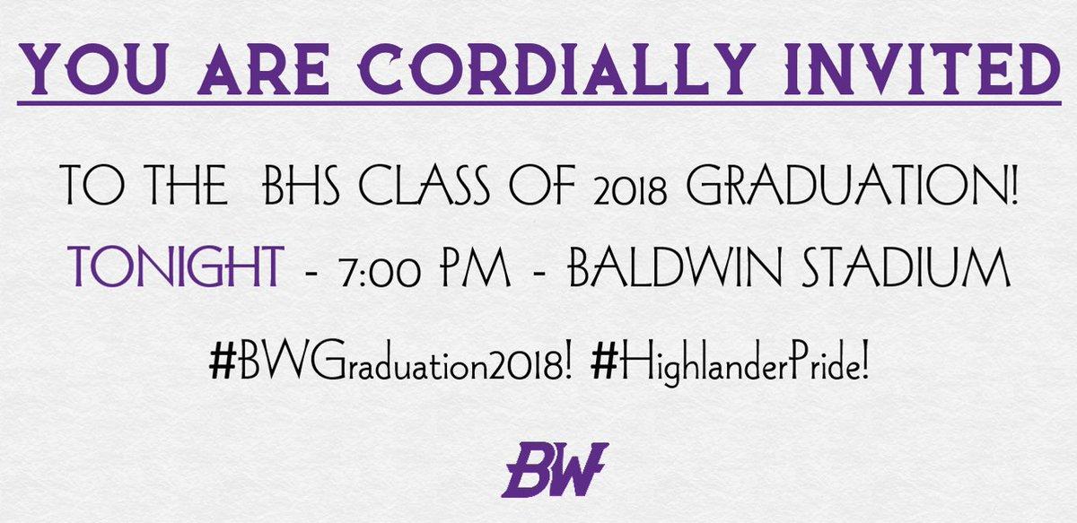 You Are Cordially Invited To The BHS Class of 2018 Graduation👨🎓👩🎓! Tonight - 7:00 PM - Baldwin Stadium #BWGraduation2018🎓! #HighlanderPride💜!
