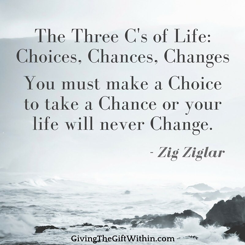 peter vermeulen on twitter   u0026quot the three c u2019s of life   choices  chances  changes  you must make a