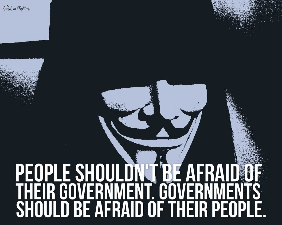People Shouldnt Be Afraid Of Their Government Governments Should