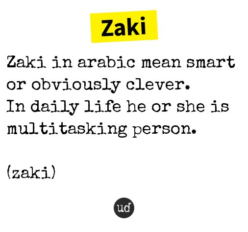 Urban Dictionary On Twitter Zaki Zaki In Arabic Mean Smart Or