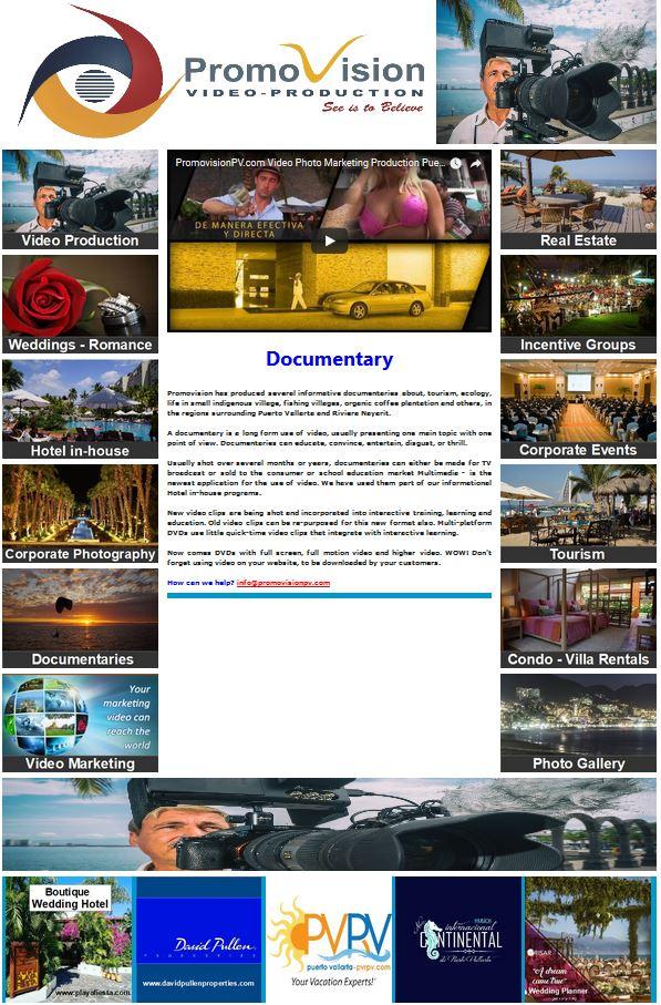 Documentary  https://www.promovisionpv.com/?p=9 Video Photo Production #TourismMarketing #HotelMarketing #RealEstateMarketing #VideoMarketing #Photography #PuertoVallarta #RivieraNayarit #NuevoVallarta #Bucerias #PuntaMita #Sayulita #SanPancho #Mexico