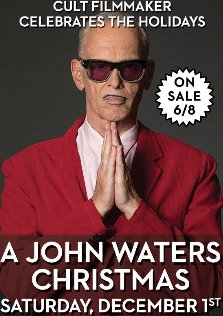 John Waters Christmas.Aladdin Theater On Twitter Just Announced A John Waters