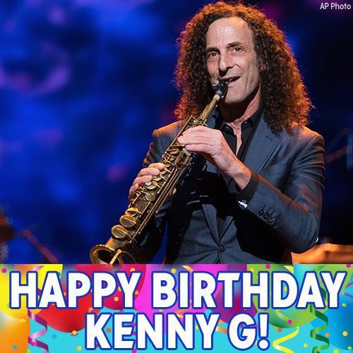 Happy Birthday to saxophonist Kenny G!