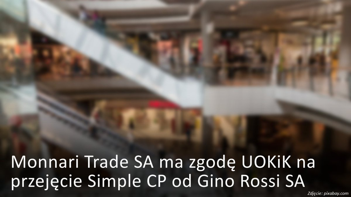 df9cb8624094e #MonnariTrade ma zgodę #UOKiK na przejęcie Simple CP od #GinoRossi  http://bit.ly/2sFR8UI #inwestorzytv @Monnariofficial @UOKiKgovPL  @Grupa_GinoRossi ...