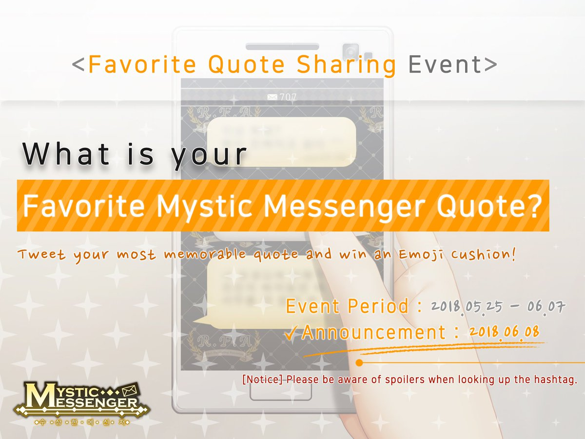 [MM Event] Come and share your favorite quote from Mystic Messenger and win an Emoji Cushion! You can either post a comment using the hashtag: #Mysme_quote, or upload a screenshot of the quote!  Period: Until 7th of June  Event Details :-  https:// bit.ly/2ko1AMT  &nbsp;  <br>http://pic.twitter.com/BalMlPBPqj