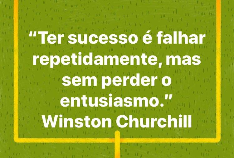 """""""Ter sucesso é falhar repetidamente, mas sem perder o entusiasmo."""" Winston Churchill"""