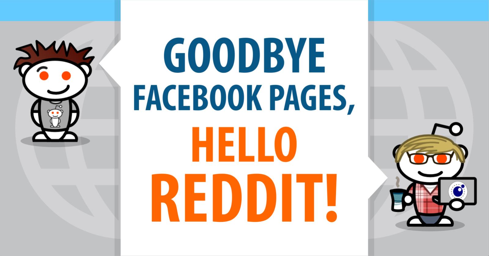 Is it hi, Reddit and bye, Facebook? ��https://t.co/Xmtd5ZAHeL https://t.co/97NWDPzDFn