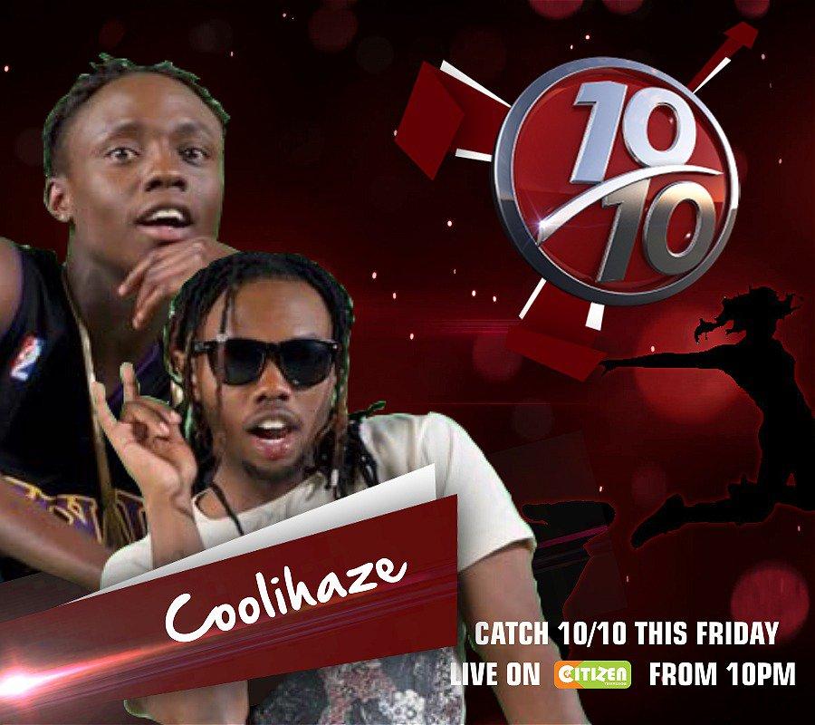 Catch Coolihaze on #10over10 this Friday w/ @WillisRaburu @Joey_Muthengi