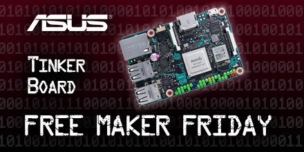 It's #FreeMakerFriday. Today we will be giving away an @ASUS Tinker Board! Retweet, love and comment on the coolest maker project you have seen! https://t.co/HsSllBcHyR