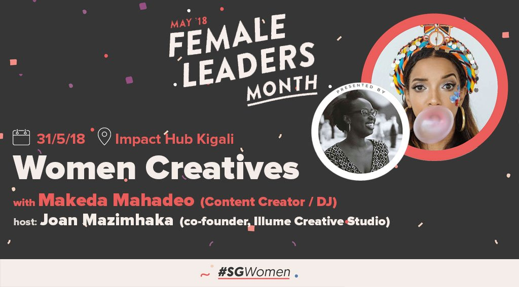 Only 6 days to #sgwomen on &quot;Women Creatives&quot; event. Learn from legendary female entrepreneurs @Contact_Makeda and @joanmazim &amp; connect with #femalefounders &amp; #entrep. Book your seat:   https:// goo.gl/RYj8Jb  &nbsp;   @ImpactHubKigali @eeloom @StartupGrind #womencreatives #RwOT #SGKigali <br>http://pic.twitter.com/jXdNYtSQew